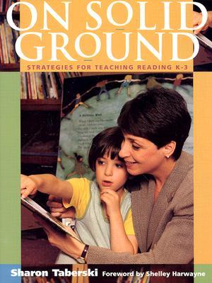 On Solid Ground By Taberski, Sharon/ Harwayne, Shelley (FRW)