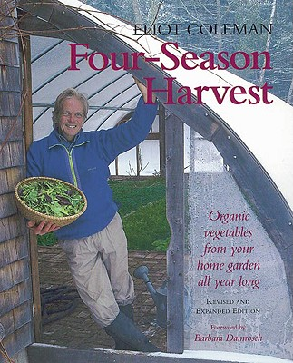 Four-Season Harvest By Coleman, Eliot/ Bray, Kathy (ILT)/ Damrosch, Barbara (PHT)